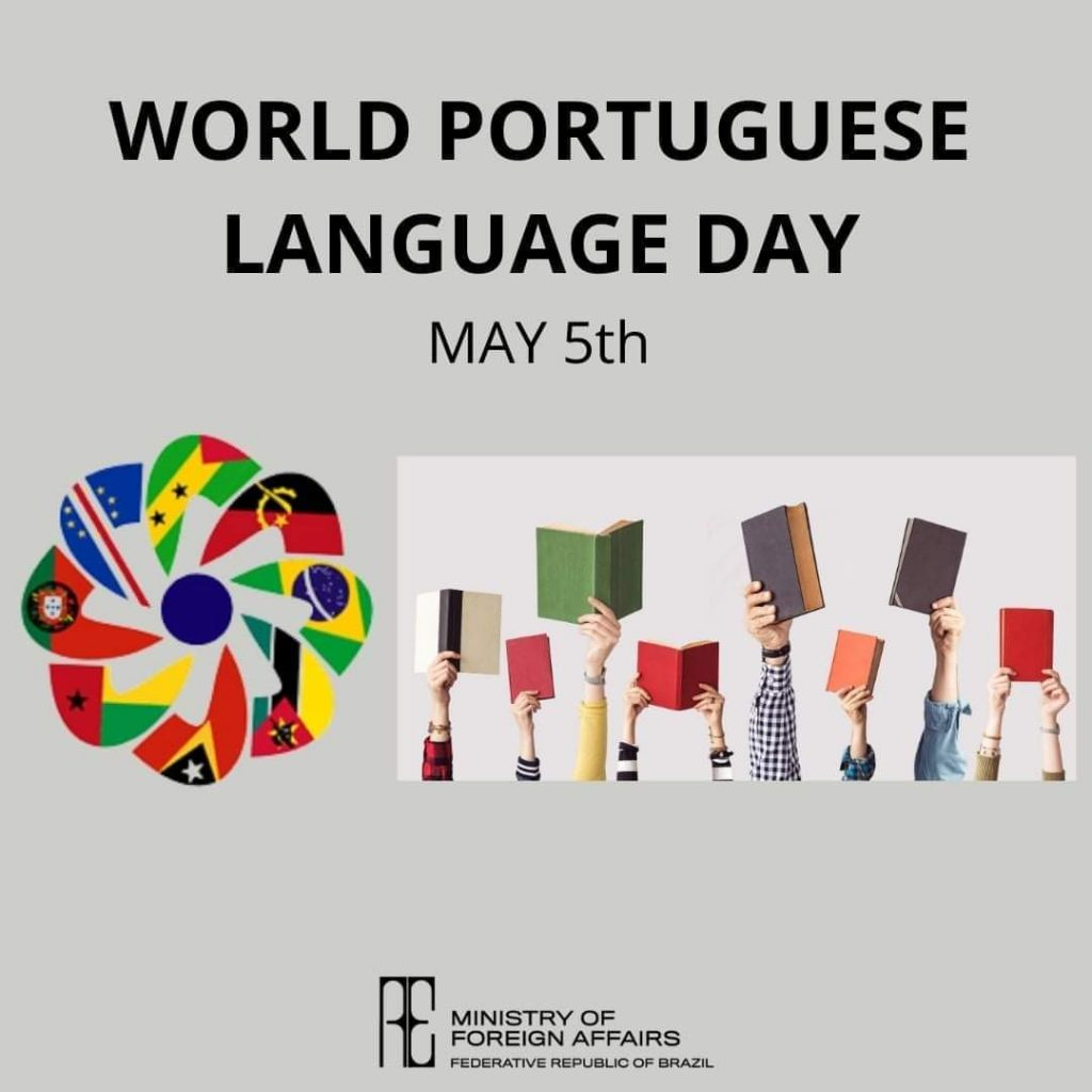 MAY 5TH WORLD DAY OF PORTUGUESE LANGUAGE, THE MOST SPOKEN LANGUAGE IN THE SOUTHERN HEMISPHERE AND THE 9TH IN THE WORLD